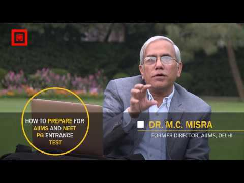 How to prepare for AIIMS (PG/SS) Admission Test | By Former AIIMS Director MC Misra