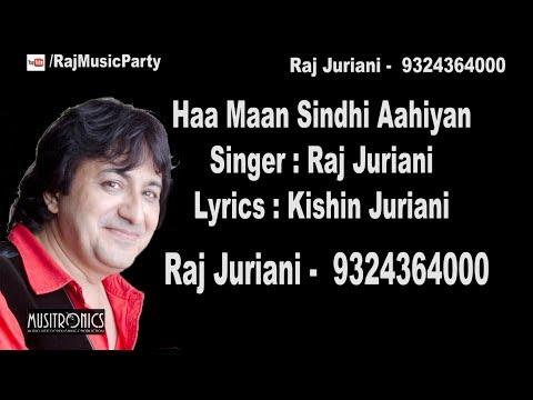 Ha maan sindhi ahyan |  Sindhi Song by Raj Juriani | 054
