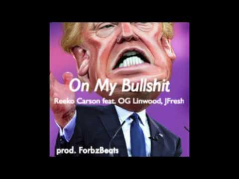 On My Bullshit - Reeko Carson feat. OG Linwood, J Fresh [prod. ForbzBeats]
