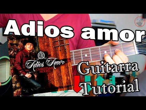 Adios amor - Christian Nodal - Guitarra Acordes Tutorial