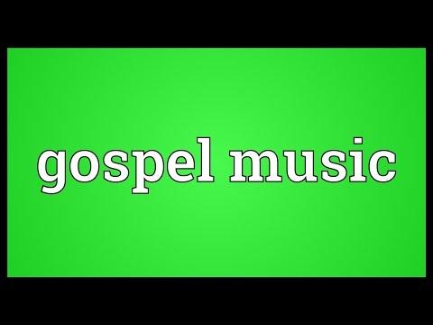 Gospel music Meaning