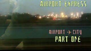 13.3 - Hong Kong Airport Express | Airport ✈ City Part 1