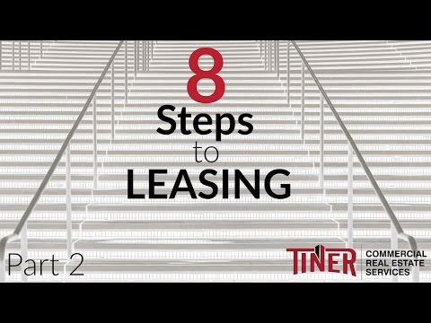 8 Steps to Leasing - Part 2 | Commercial Real Estate Advice – Tiner