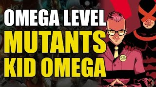 Omega Level Mutants: Kid Omega