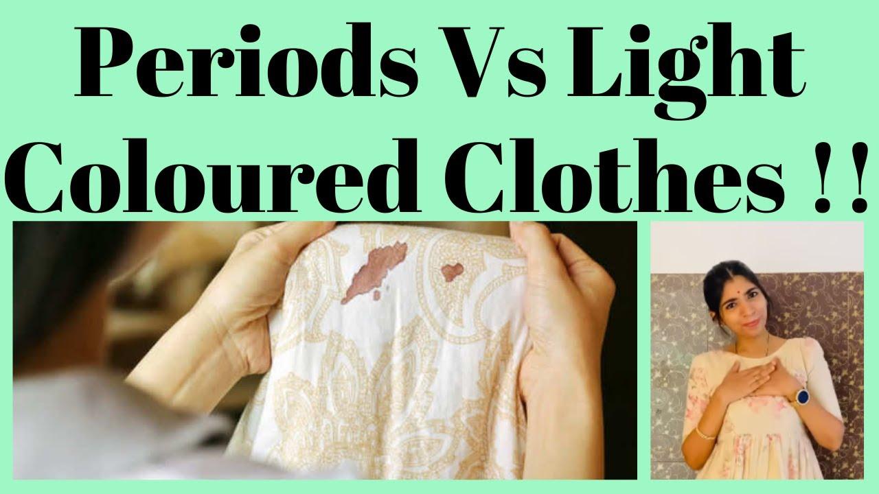 Periods Vs Light Coloured Clothes !!