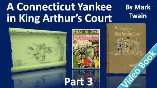 Part 3 - A Connecticut Yankee in King Arthur's Court Audiobook by Mark Twain (Chs 12-16)(, 2011-11-28T02:54:18.000Z)
