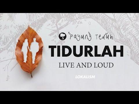 Payung Teduh - Tidurlah (Live And Loud)
