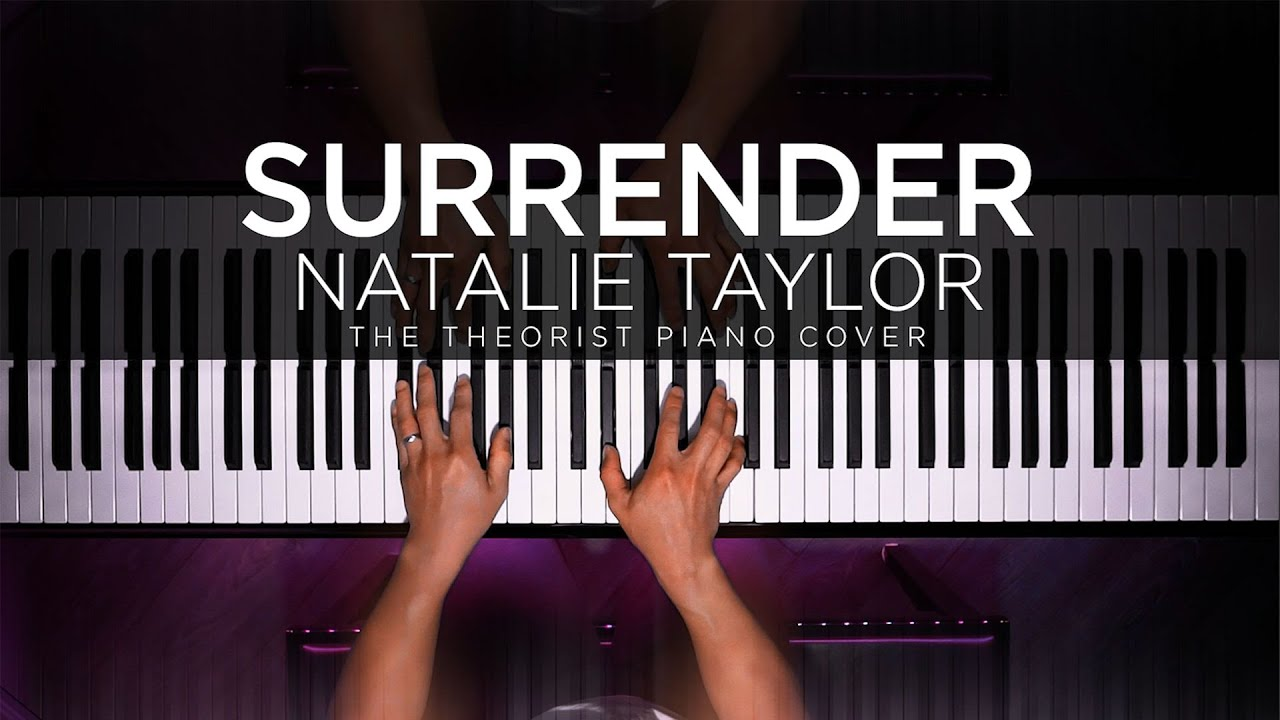 Natalie Taylor - Surrender | The Theorist Piano Cover