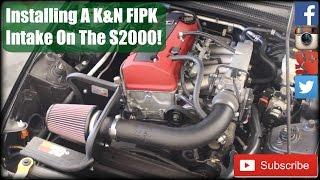 Installing A K&N FIPK Intake On The S2000! (Project AP2 S2000 Part 2)
