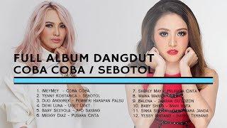 Download lagu FULL ALBUM DANGDUT COBA COBA / SEBOTOL