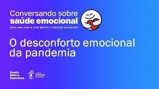 O desconforto emocional da pandemia | Gisele Diehl Coutinho