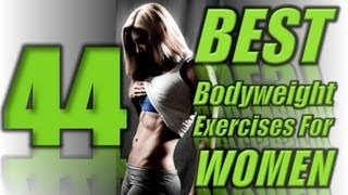 44 Best Bodyweight Exercises Ever FOR WOMEN #LLTV