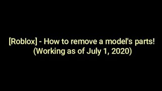 ROBLOX|How to remove Character's Body Parts|Working as of July, 1, 2020