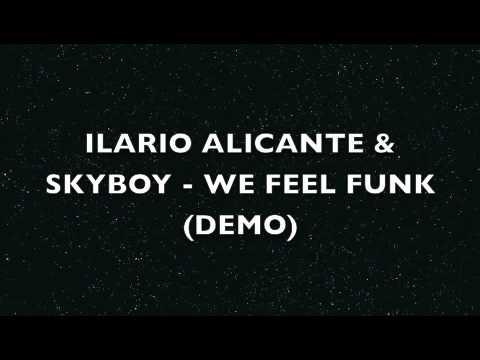 ILARIO ALICANTE & SKYBOY - WE FEEL FUNK (PROMO).m4v