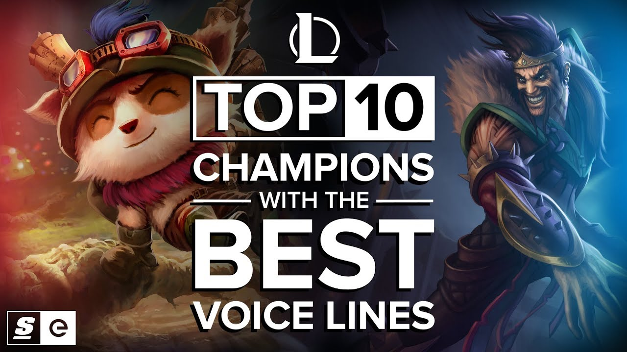 The Top 10 League Of Legends Champions With The Best Voice Lines Youtube
