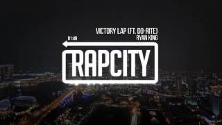 Ryan King - Victory Lap Ft. Do-Rite (prod. by Jay.M Beats)