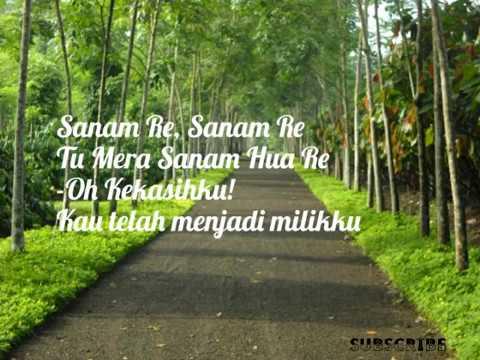 Sanam Re Terjemahan Indonesia||lagu Romantis