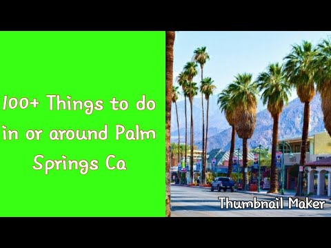 100+ things to do in Palm Springs,coachella valley,Palm Springs California,stagecoach,coachella