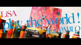 Youtube: play the world! feat. PABLO / LiSA