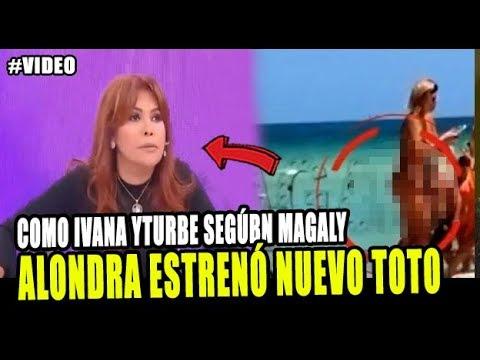 ALONDRA GARCIA SE 0PERÓ EL TOTO Y AHORA LUCE COMO IVANA YTURBE SEGÚN MAGALY