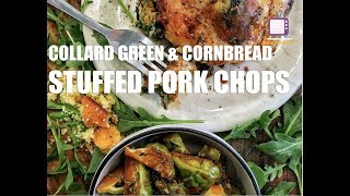 Collard Green & Cornbread Stuffed Pork Chops