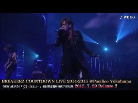 BREAKERZ 「WE GO」 COUNTDOWN LIVE 2014-2015 @PACIFICO YOKOHAMA