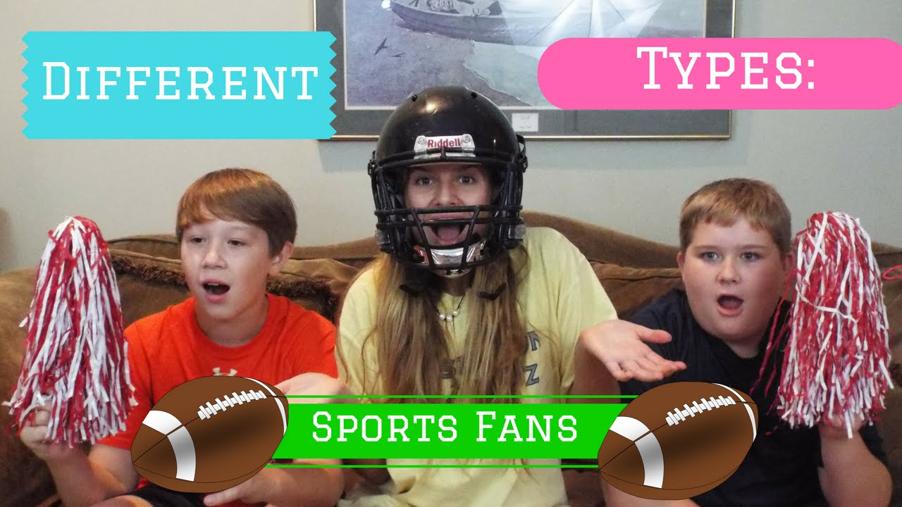 3 different types of sports fans Different types of sports fans and they have different levels of kelsey's blog: classification essay, there are many different types of sports fans out there what i.