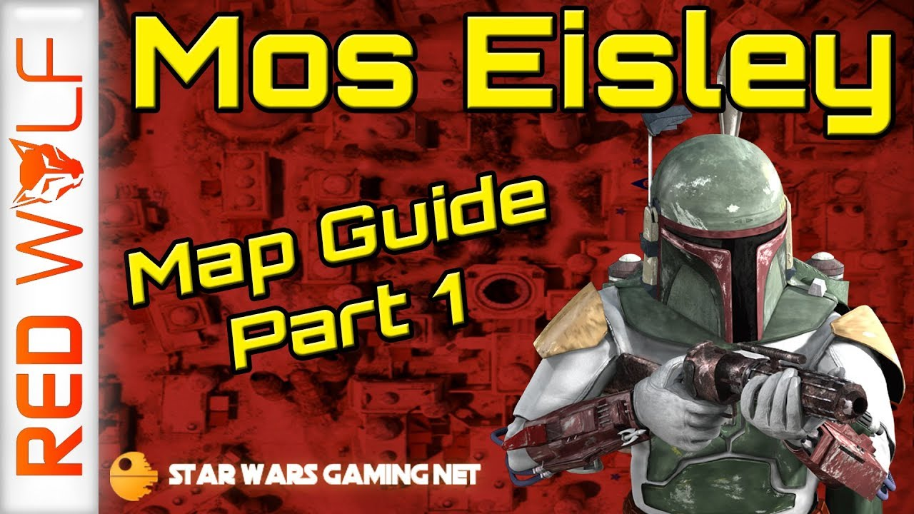 Mos Eisley Map Guide Part 1 Flank Routes Popular Locations Star