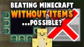 Tested: Can You Beat Minecraft With NO ITEMS? (Somehow, YES!)