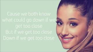 Ariana Grande ~ Too Close ~ Lyrics
