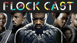 Flock Cast: Ep. 5 - Black Panther Finally