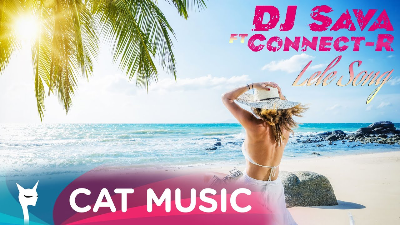 DJ Sava feat. Connect-R - Lele Song (Official Single)