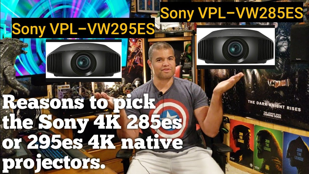 Reasons to pick the Sony 4K 285es or 295es 4K native