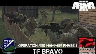 Op Red Hammer Phase 5 TF Bravo - ArmA 3 Co-op Gameplay