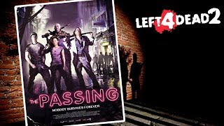 Left 4 Dead 2: The Passing Campaign (Left 4 Dead 2 Gameplay)