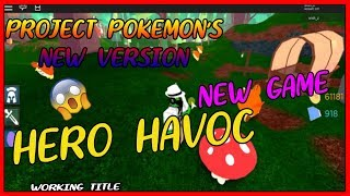 """[NEW GAME] PROJECT POKEMON REPLACED BY """"HERO HAVOC"""" WISH_Z"""