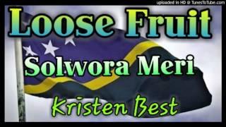 Loose Fruit - Solwora Meri (Solomon Island Music 2015)
