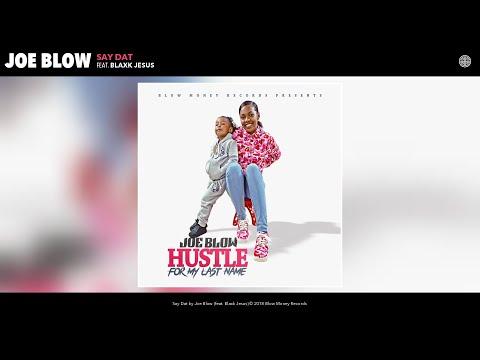 Joe Blow - Say Dat (Audio) (feat. Blaxk Jesus)