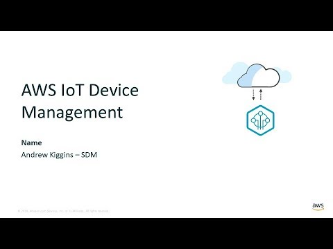Manage IoT Devices throughout Their Lifecycle - AWS Online Tech Talks