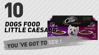 Dogs Food Little Caesars // Top 10 Most Popular