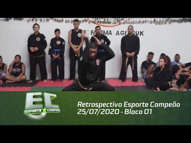 Retrospectiva Esporte Campeão 25/07/2020 - Bloco 01