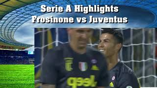 Serie A Highlights Frosinone vs Juventus
