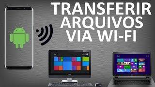Transferir Arquivos do Celular para o PC (e vice-versa) por Wi-Fi