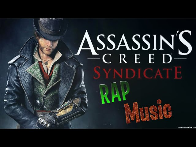 Рэп-ASSASSIN'S CREED SYNDICATE