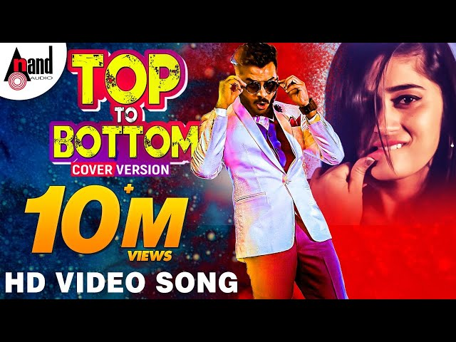Top To Bottom GAANCHALI Cover Version | New 4K Video Song 2018 | Kannada Rap King Chandan Shetty