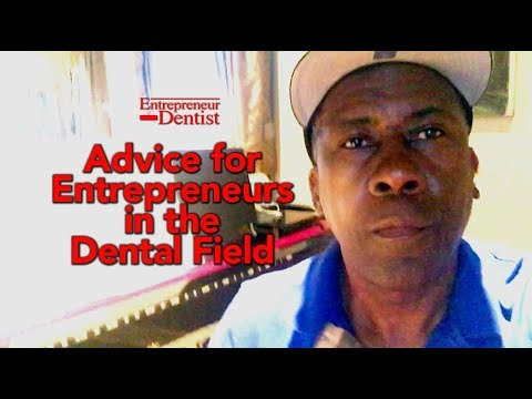 Entrepreneur Dentist Dental Business Advice
