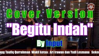Begitu Indah (Cover Version) by Input - Padi
