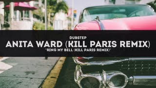 Anita Ward - Ring My Bell (Kill Paris Remix)
