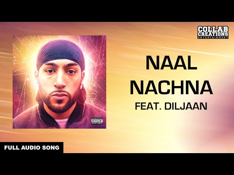 Manni Sandhu, Diljaan | Naal Nachna (Full Audio Song) Latest Punjabi Songs 2016