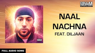 Manni Sandhu, Diljaan | Naal Nachna (Full Audio Song) Latest Punjabi Songs 2016